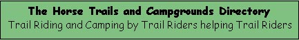 Trail Riding and Camping by Trail Riders helping Trail Riders